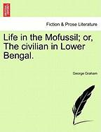 Life in the Mofussil; Or, the Civilian in Lower Bengal. - Graham, George