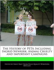 The History of Peta Including Ingrid Newkirk, Animal Cruelty and Important Campaigns