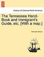 The Tennessee Hand-Book and Immigrant's Guide, Etc. [With a Map.] - Bokum, Hermann