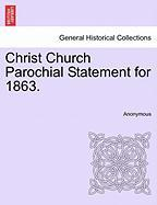 Christ Church Parochial Statement for 1863. - Anonymous