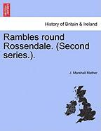 Rambles Round Rossendale. (Second Series.). - Mather, J. Marshall