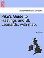 Pike's Guide to Hastings and St. Leonards, with Map. - Pike, W. T.