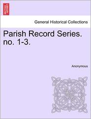 Parish Record Series. No. 1-3.