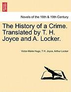 The History of a Crime. Translated by T. H. Joyce and A. Locker.