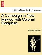A Campaign in New Mexico with Colonel Doniphan. - Edwards, Francis S.