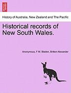 Historical Records of New South Wales. - Anonymous; Bladen, F. M.; Alexander, Britton