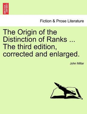 The Origin of the Distinction of Ranks . The third edition, corrected and enlarged. - Millar, John