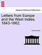 Letters from Europe and the West Indies. 1843-1862. - Weed, Thurlow