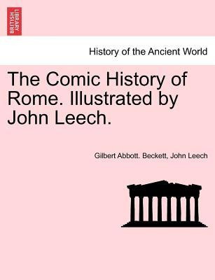 The Comic History of Rome. Illustrated by John Leech. (Paperback or Softback) - Beckett, Gilbert Abbott