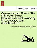 """Captain Marryat's Novels. """"The King's Own"""" Edition. [Introduction to Each Volume by W. L. Courtney. with Illustrations.] L.P."""