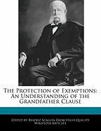 The Protection of Exemptions: An Understanding of the Grandfather Clause - Scaglia, Beatriz