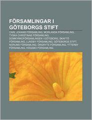 Forsamlingar I Goteborgs Stift. Carl Johans Forsamling, Morlanda Forsamling, Tyska Christinae Forsamling, Domkyrkoforsamlingen I Goteborg
