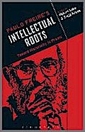 Paulo Freire's Intellectual Roots - Robert Lake