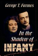 In the Shadow of Infamy - Farmos, George T.