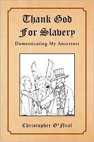 Thank God for Slavery