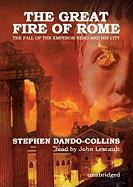 The Great Fire of Rome: The Fall of the Emperor Nero and His City - Dando-Collins, Stephen