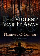 The Violent Bear It Away - O'Connor, Flannery