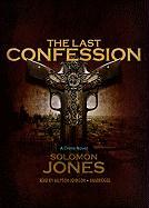 The Last Confession - Jones, Solomon
