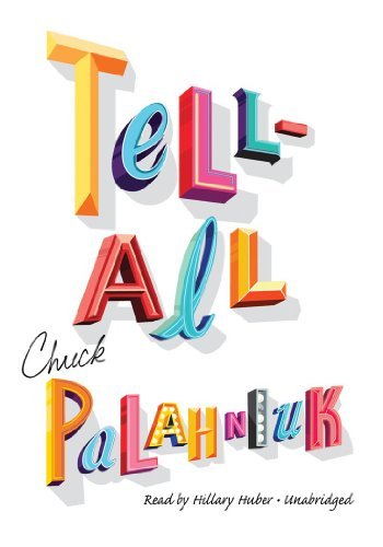 Tell All (Library Edition) - Chuck Palahniuk