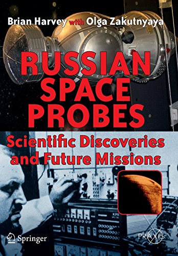 Russian Space Probes: Scientific Discoveries and Future Missions (Springer Praxis Books) - Brian Harvey; Olga Zakutnyaya