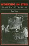 Working in Steel: The Early Years in Canada, 1883-1935