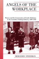 Angels of the Workplace: Women and the Construction of Gender Relations in the Canadian Clothing Industry, 1890-1940