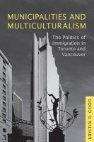 Municipalities and Multiculturalism: The Politics of Immigration in Toronto and Vancouver