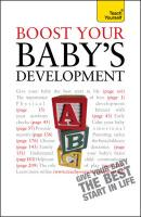 Boost Your Baby's Development. Caroline Deacon