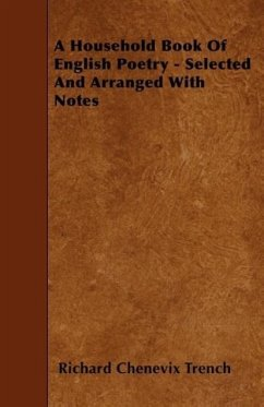 A Household Book of English Poetry - Selected and Arranged with Notes