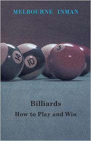 Billiards - How to Play and Win