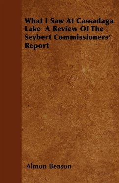 What I Saw at Cassadaga Lake a Review of the Seybert Commissioners' Report