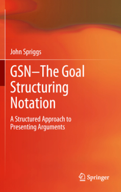 GSN - The Goal Structuring Notation - Spriggs, John