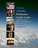 Alternative Colloidal Production Health Guide