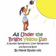 All Under the Bright Yellow Sun - Hillmerle Roddy
