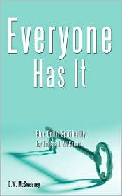 Everyone Has It: Blue Collar Spirituality for Collars of All Colors