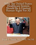 Why the United States Healthcare System Should Be a Limited Human Right for All - Ma-Ihhs Fache, Mark G. Tozzio