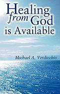 Healing from God Is Available - Verdicchio, Michael A.