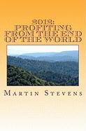 2012: Profiting from the End of the World - Stevens, Martin