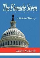 The Pinnacle Seven: A Political Mystery - Richards, Jackie