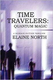 Time Travelers: Quantum Magic a Science Fiction Thriller