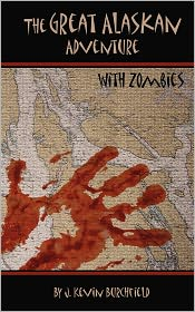 The Great Alaskan Adventure...with Zombies!