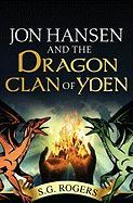 Jon Hansen and the Dragon Clan of Yden - Rogers, S. G.