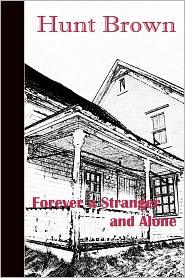 Forever a Stranger and Alone