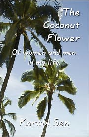 The Coconut Flower: Of Women and Men in My Life.