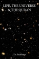 Life, the Universe & the Quran