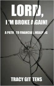 Lord, I'm Broke Again!: A Path to Financial Healing