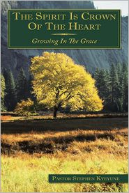 The Spirit Is Crown of the Heart: Growing in the Grace