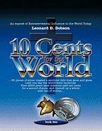 10 Cents for the World: An Expos of Extraterrestrial Influence in the World Today - Dobson, Leonard D.