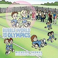 Bubble World and the Olympics - Thomas, Michelle