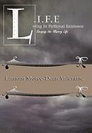 Life: Living in Fictional Existence Escaping the Illusory Life - Valentine, Lamont Moroc-Dean